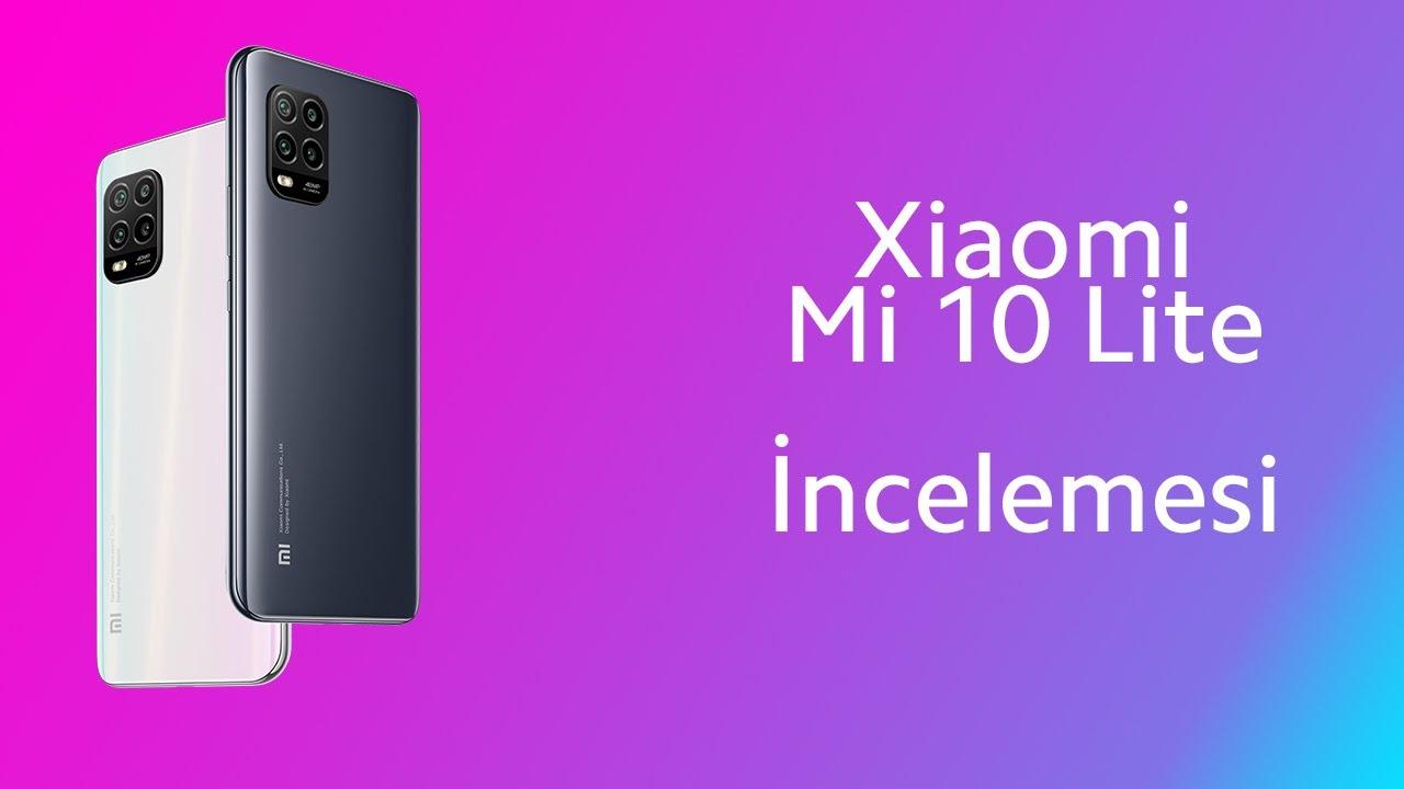 Xiaomi Mi 10 Lite İncelemesi | Abilerini Mumla Aratır!