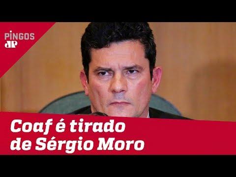 Centrão e PT tiram o Coaf de Sergio Moro