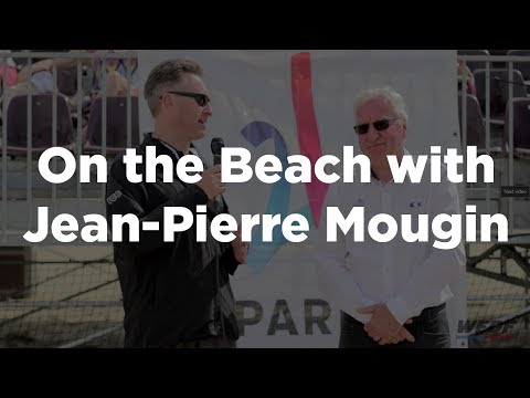 On the Beach with French National Olympic and Sports Committee Vice President Jean-Pierre Mougin