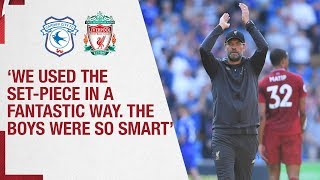 Klopp's Cardiff Reaction | 'We used the set-piece in a fantastic way' | Cardiff 0-2 Liverpool