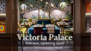 Victoria Palace Hôtel -travaux, opening soon-