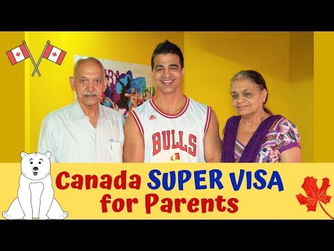 Parents Super Visa Canada : Process And Requirements By Jake And Demi