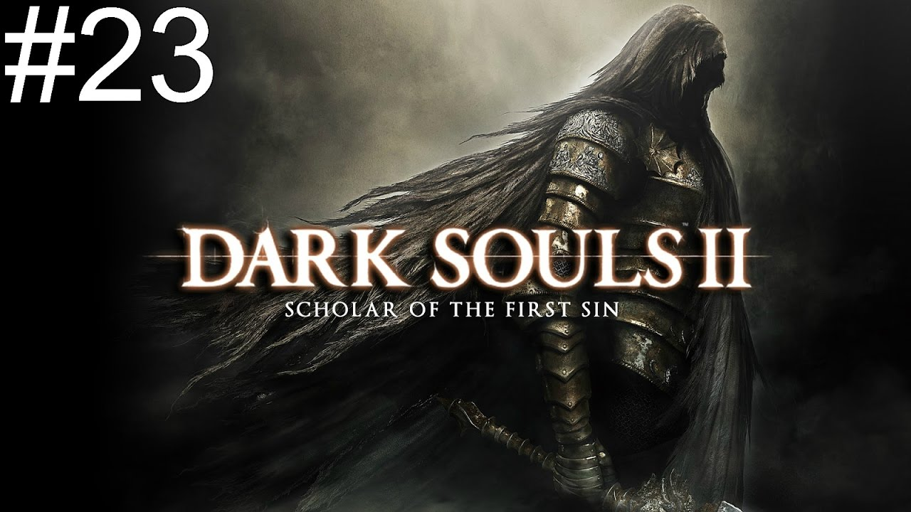 """""""Dark Souls 2: Scholar Of The First Sin"""" (PS4) Let's Play"""