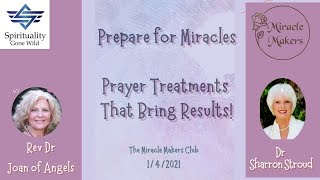 Prepare for Miracles – Prayer Treatments That Bring Results!