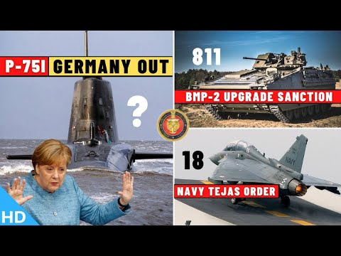 Indian Defence Updates : Germany Out of P-75I,18 Naval Tejas Order,811 BMP-2 Upgrade,Advanced Chaff