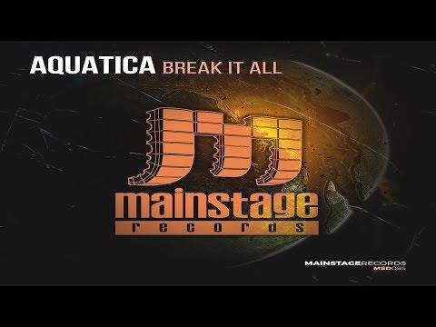 Aquatica - Break It All ᴴᴰ