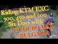 Riding KTM 300, 450 and 500 Six Days with ENDURO MAX BULGARIA