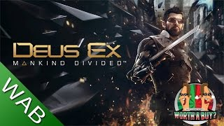 Deus Ex Mankind Divided - Worthabuy?