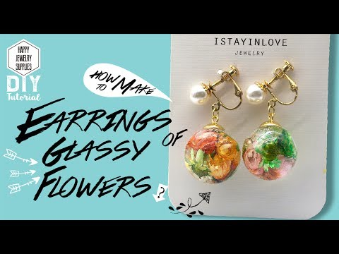 DIY Tutorial - How to Make Earrings of Glass Flower?☺☺