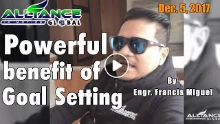 Powerful benefits of goal setting by Engr. Francis Miguel
