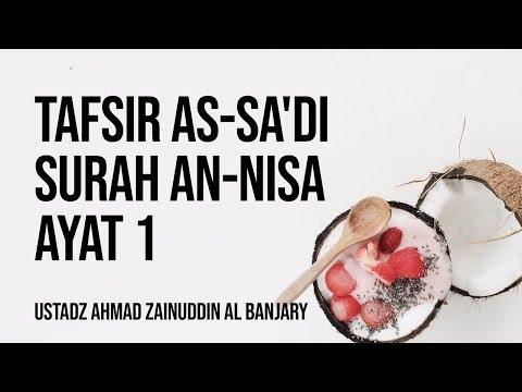 Tafsir As-Sa'di Surah An-Nisa : 1 - Ustadz Ahmad Zainuddin Al Banjary