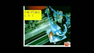 Re-Flex _ Lui (2007) RMX