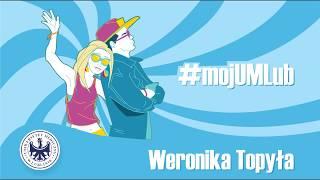 #mójUMLub - Weronika Topyła