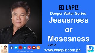 🆕ed Lapiz Latest Sermon 👉 Ed Lapiz - Jesusness or Mosesness 2 of 2👉 Ed Lapiz Official Channel 2020