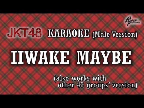 JKT48 - Iiwake Maybe KARAOKE (Male Version)