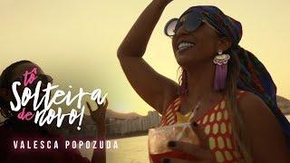 Valesca Popozuda - Tô Solteira de Novo (Official Music Video)