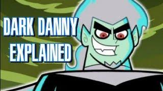 Dark Danny Phantom EXPLAINED