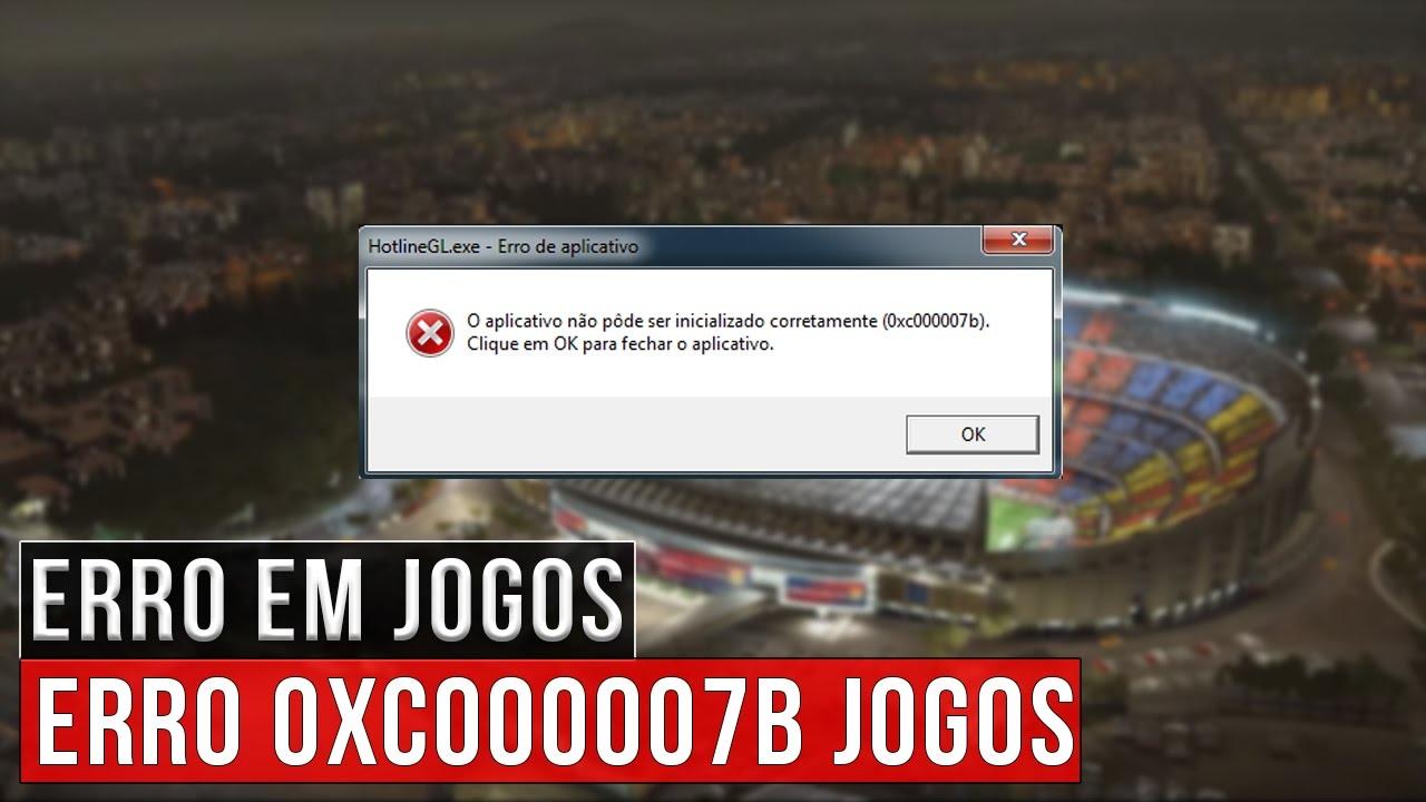 Erro 0xc000007b em Jogos - RESOLVIDO!