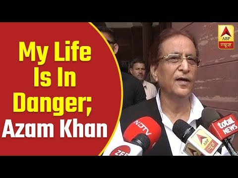 My Life Is In Danger, Says Azam Khan