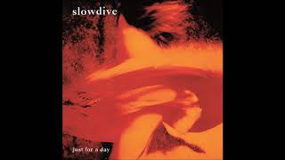 Slowdive - Just For a Day(1991)(Dreamwave)(Shoegaze)(Surreal)
