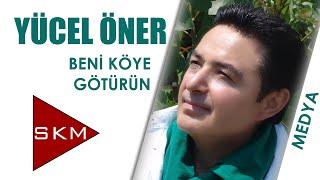 Beni Köye Götürün - Yücel Öner (Mavi Karadeniz TV)