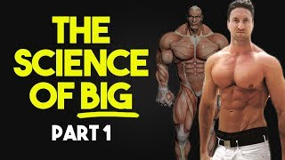 How To Get Big In 3 Steps | The Science Of Getting Bigger Part 1