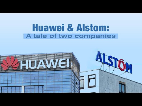 Huawei & Alstom: A tale of two companies