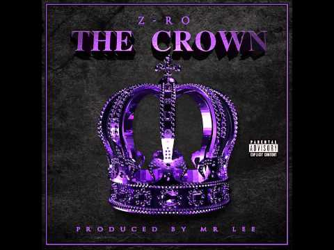Z-Ro - Im Gone - (Chopped & Screwed) (The Crown Album) 2014
