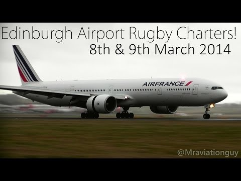 Edinburgh Airport Rugby Charters (Six Nations France v Scotland) Inc: Corsair A330, Air France 777