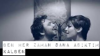 Kalben / Ben Her Zaman Sana Aşıktım , cover - Gülşah & Eser ÇOBANOĞLU müzik seyahat