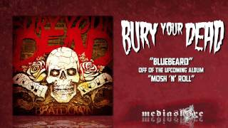 "Bury Your Dead ""Bluebeard"""