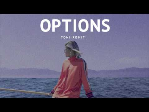 Toni Romiti- Options (OUT NOW)