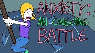 Me vs My Crippling Anxiety