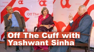 Off The Cuff With Yashwant Sinha FULL EPISODE