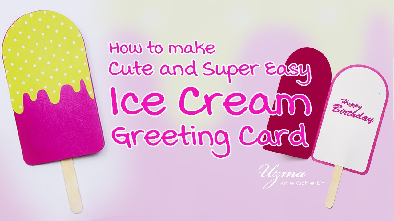 Cute And Super Easy Greeting Card Idea Ice Cream Birthday Card