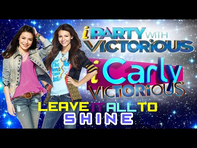 Leave It All To Shine - iParty With Victorious - Video FanMade Retrospective