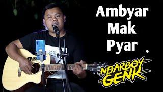 Ambyar Mak Pyar Cover Akustik Ndarboy Genk