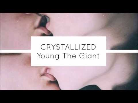 YOUNG THE GIANT - CRYSTALLIZED LYRICS
