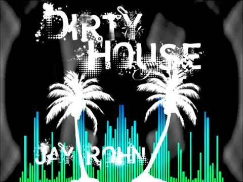 Let 39 s play house music dirty house jay rohn youtube for Play house music