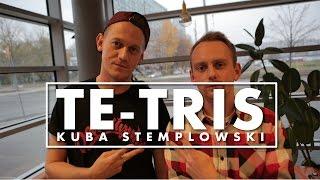 Te-Tris x Kuba Stemplowski