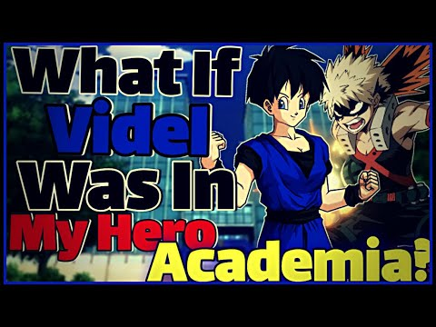 What If Videl Was In My Hero Academia? Ft. DexComics | My Hero Academia What If