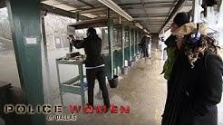 Deleted Scenes: Not Everyone Can Shoot a Gun | Police Women of Dallas | Oprah Winfrey Network