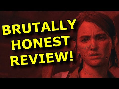 My Brutally Honest Review Of The Last Of Us Part 2!