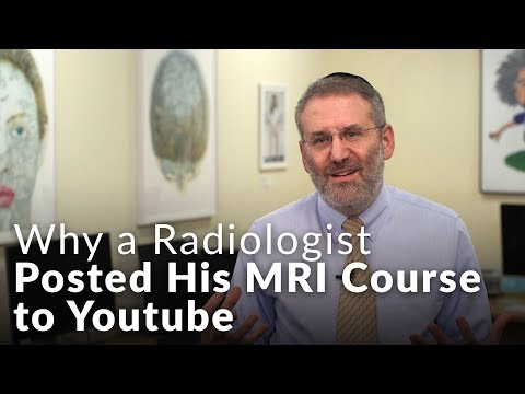 MRI Training: Why a Radiologist Posted his MRI Course to YouTube