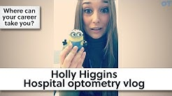 Holly Higgins - Hospital optometry vlog