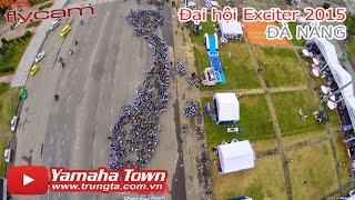 Đại hội Exciter 2015 tại Đà Nẵng (Bản Full) ✔