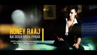 Nai Disda Mera Pyar - HoNeY RaAj  (Official Music Video) | Heart Touching Song