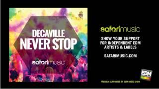 Decaville - Never Stop (Original Mix) (OUT NOW!!) [Safari Music]