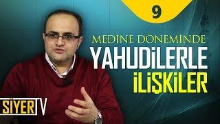 Medine Döneminde Yahudilerle İlişkiler | Prof. Dr. Nuh Arslantaş (9. Ders)