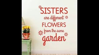 SISTER quotes:Fun and Emotional